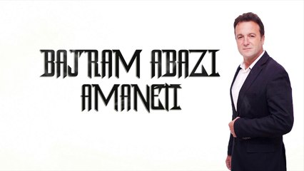 Vëllezerit Abazi Bajrami - Amaneti