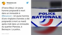 Un homme de 21 ans tué à coups de couteau à Besançon.