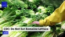 CDC: Do Not Eat Romaine Lettuce