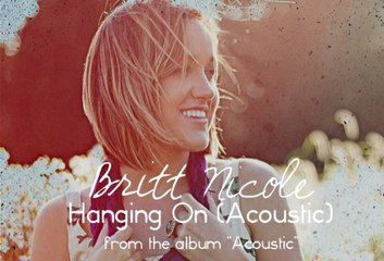 Britt Nicole - Hanging On