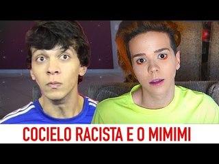 COCIELO RACISTA E A GERAÇAO MIMIMI