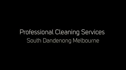 Professional Cleaning Services South Dandenong Melbourne