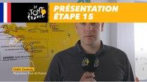 Présentation - Étape 15 - Tour de France 2018