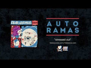 Autoramas - Stressed Out