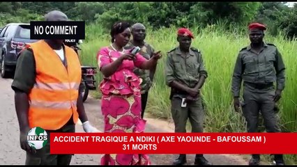 NO COMMENT Accident Tragique à ndiki (Axe Yaoundé - Bafoussam)