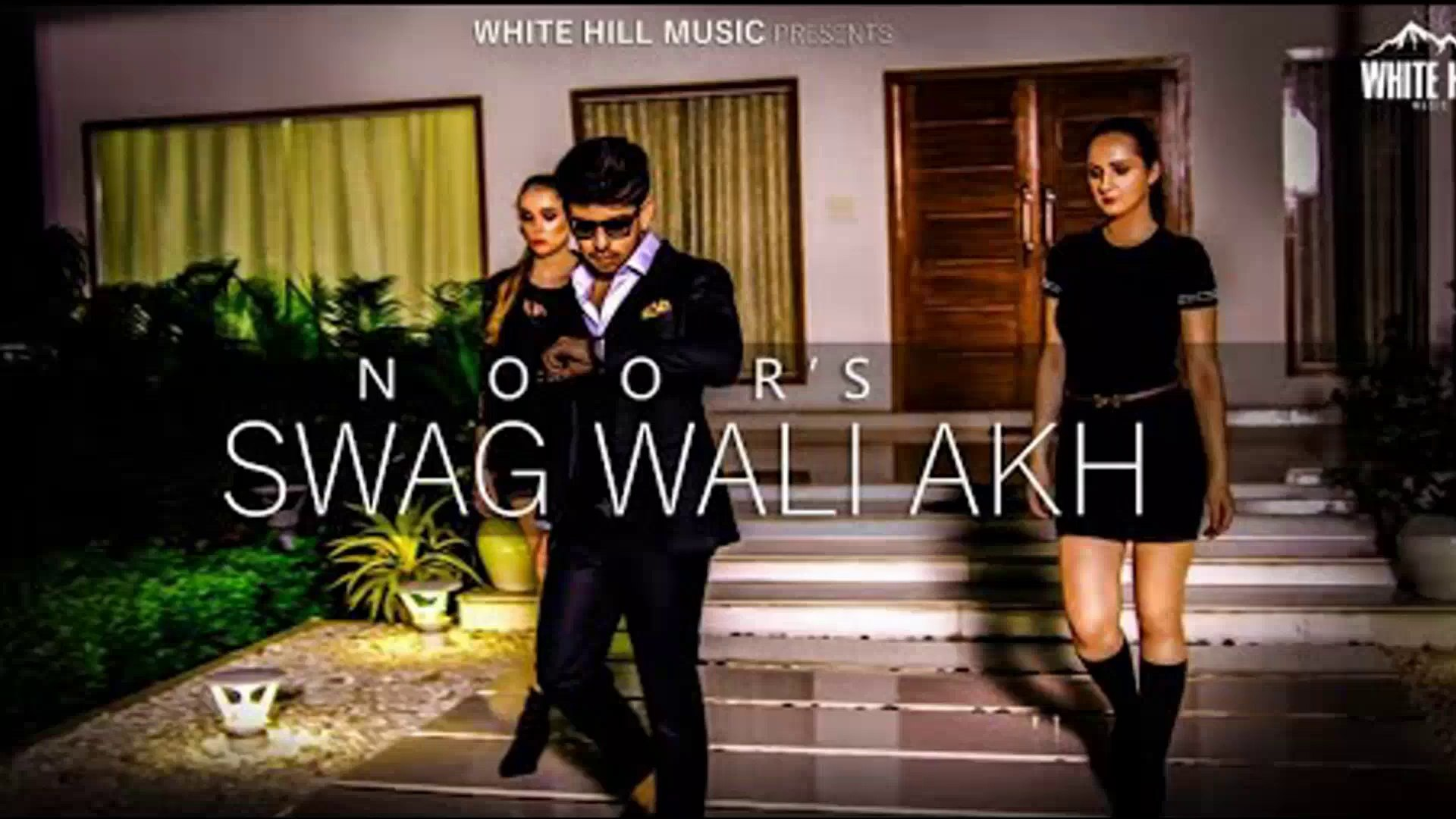 Swag Wali Akh HD Video Song Noor ft. The Beat 2018 New Punjabi Songs 2018