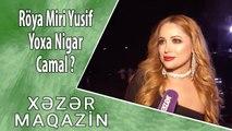Röya, Miri Yusif yoxsa Nigar Camal? Pantene Altın Kelebek Möcüzə dolu gecə Xəzər Maqazində !