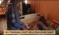 AWANI State [Kelantan]: Ibu tunggal sakit bela dua anak sakit
