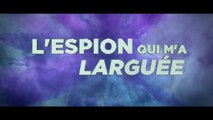 L'ESPION QUI M'A LARGUÉE (2018) Streaming français