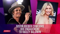 Justin Bieber Confirms His Engagement To Hailey Baldwin- -I Will Always Put You First- - Access
