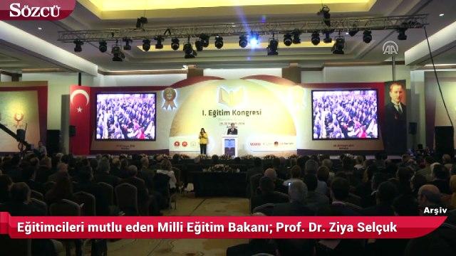 Eğitimcileri mutlu eden Milli Eğitim Bakanı; Prof. Dr. Ziya Selçuk
