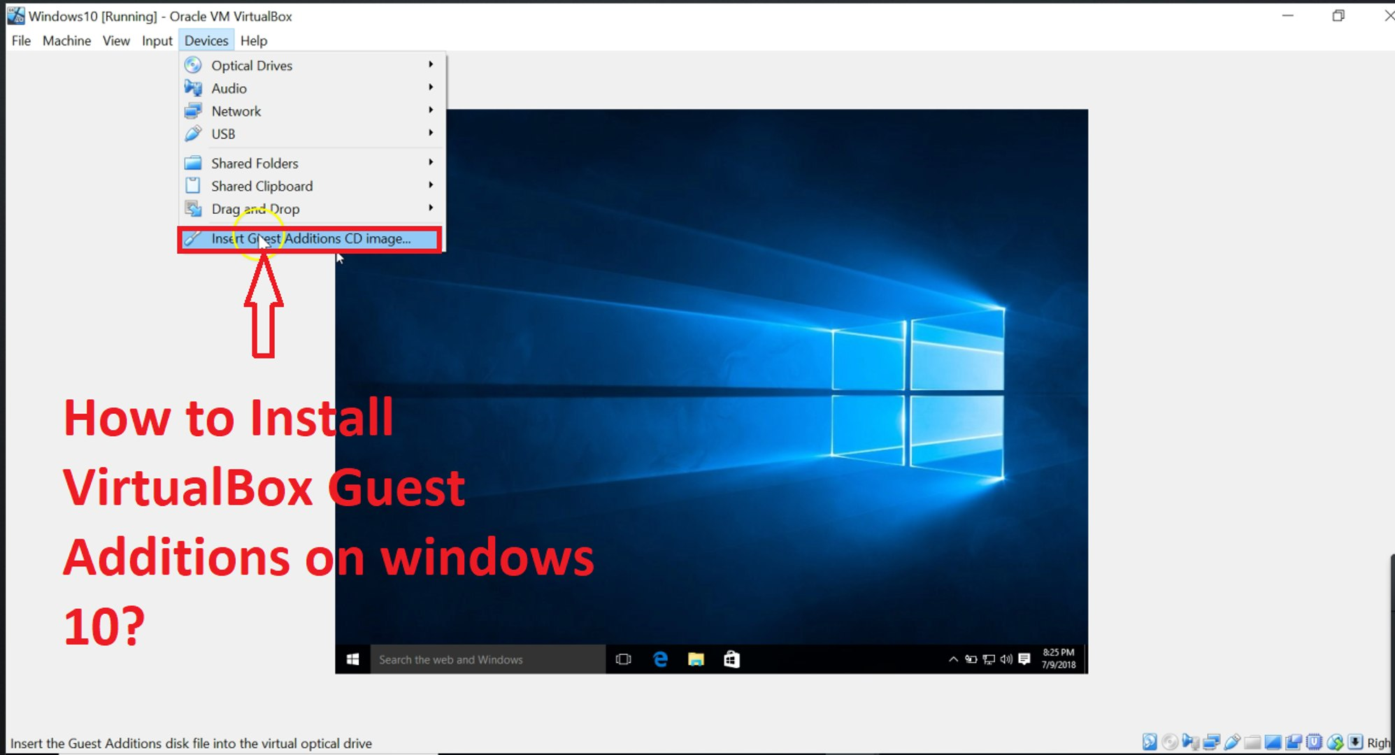 How to Install Guest Additions on Windows 10 in Virtualbox?