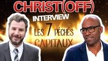 Christ(off) : Interview Les 7 Péchés Capitaux avec Michaël Youn et Lucien Jean Baptiste