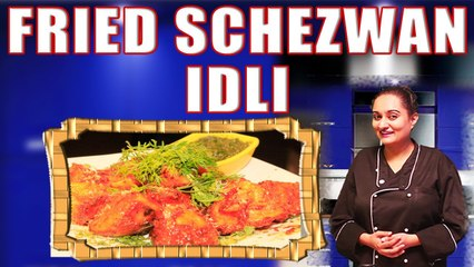 FRIED SCHEZWAN IDLI II फ्राइड शेज़वान इडली II BY CHEF RUBINA KHAN II