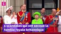 5 scandales qui ont secoué la famille royale britannique