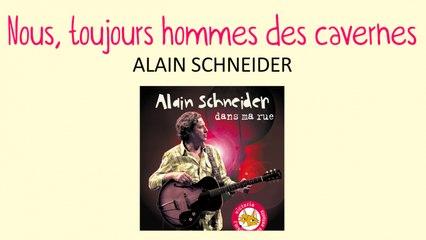 Alain Schneider - Nous, toujours hommes des cavernes - chanson pour enfants