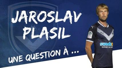Une question à ... Jaroslav Plasil !