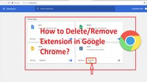 How to Delete/Remove Extensions in Google Chrome Web Browser-2018?