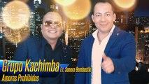 Grupo Kachimba - Amores prohibidos