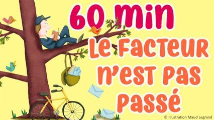 60 min de comptines pour enfants - Le facteur n'est pas passé - Jacques Haurogné et Steve Waring