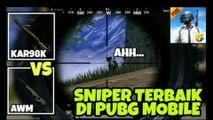 Coba Senjata Sniper Terbaik di PUBG MOBILE - Kar98K vs AWM PUBG MOBILE !