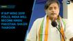 If BJP wins 2019 polls, India will become Hindu Pakistan: Shashi Tharoor