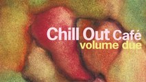 Best Bossa Nova Lounge Music - Chill Out Cafe Volume Due