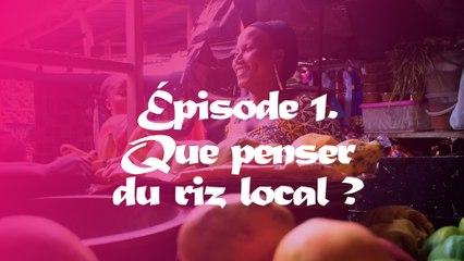 #RizLocal Episode 1: Que penser du riz local?