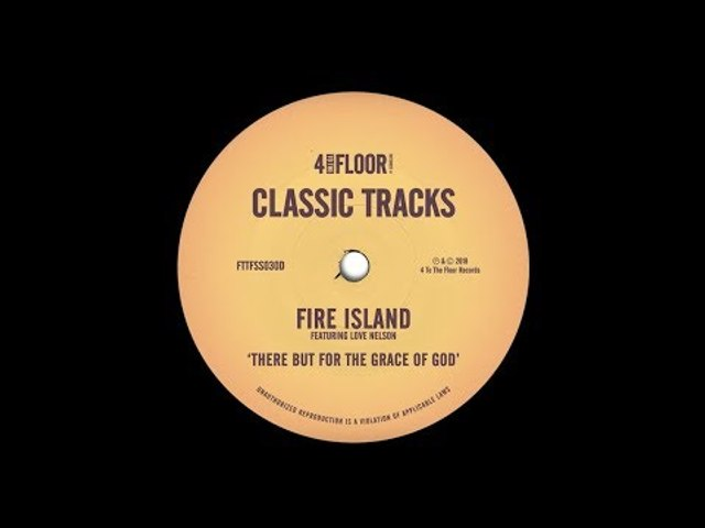Fire Island feat. Love Nelson 'There But For The Grace of God' (The X Pressive Superdub Pt. 1,2&3)