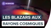 Les blazars, des trous noirs géants accélérateurs de rayons cosmiques