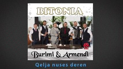 BITONIA - Burimi & Armendi - Qelja  nuses deren