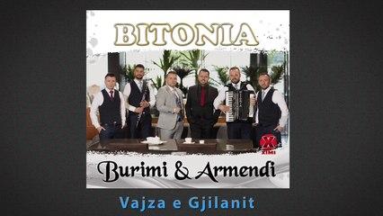 BITONIA - Burimi & Armendi - Vajza e Gjilanit