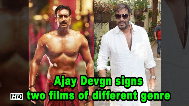 Ajay Devgn signs two films of different genre