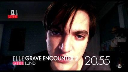 Le lundi soir dès 20h55 sur ELLE Girl TV, c'est HELL NIGHT : Grave Encounter 2 I  House Trap !