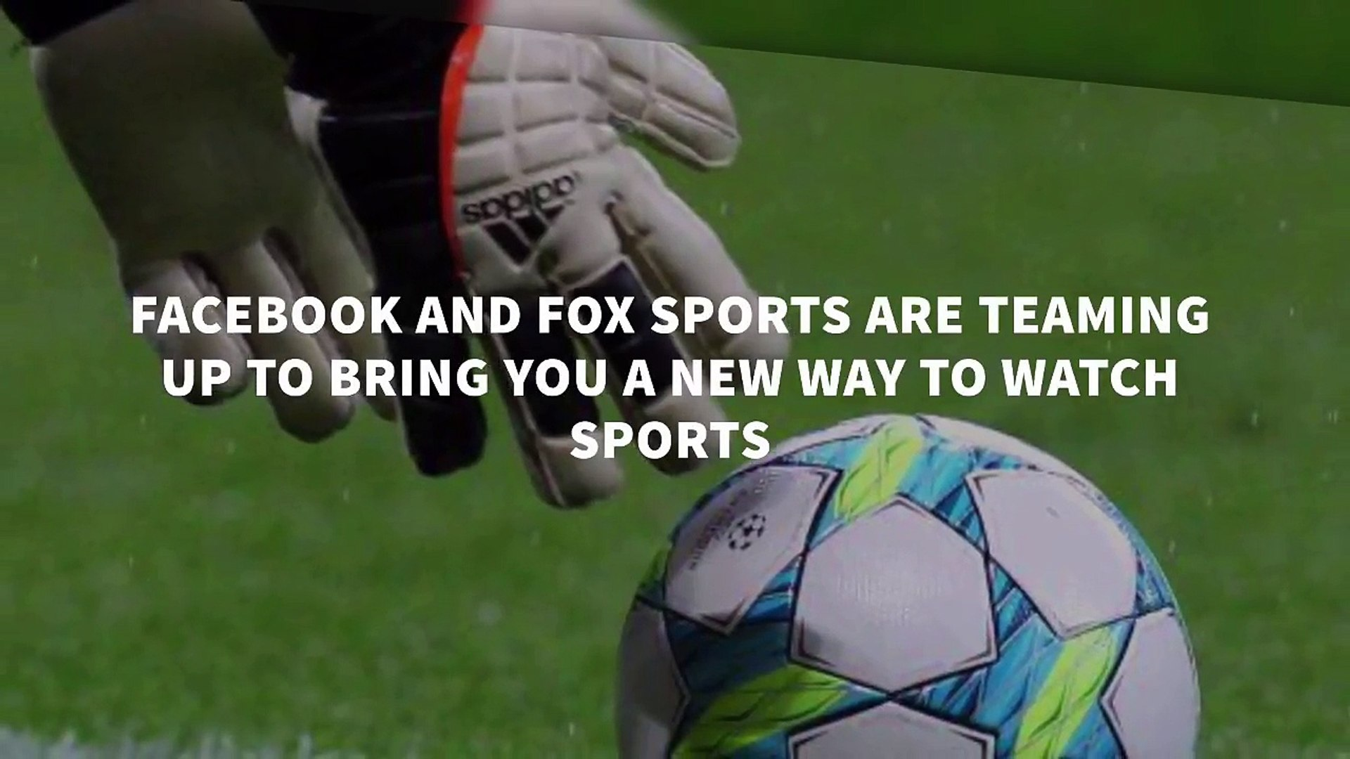 Facebook and Fox Sports Are Teaming Up to Bring You a New Way to Watch Sports