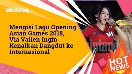 Lewat Asian Games 2018, Via Vallen Ingin Kenalkan Dangdut ke Internasional