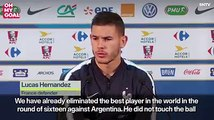 France's Lucas Hernandez Messi is the best player in the world but he didn't touch the ball