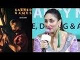 Here's How Kareena Kapoor Khan Reacted After Watching Saif Ali Khan's Sacred Games