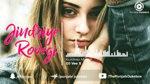 33.Jindriye Rovegi - Kuldeep Manak _ DJ Vee X _ New Remix Punjabi Song 2018,  punjabi song,new punjabi song,indian punjabi song,punjabi music, new punjabi song 2017, pakistani punjabi song, punjabi song 2017,punjabi singer,new punjabi sad songs,punjabi au
