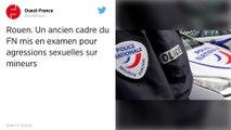 Rouen. Un ancien cadre du FN mis en examen pour agressions sexuelles sur mineurs.