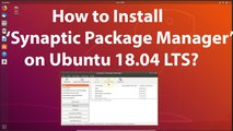 How to Install Synaptic Package Manager on Ubuntu 18.04 LTS?