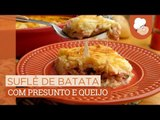 Suflê de batata com presunto e queijo — Receitas TudoGostoso