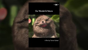 Our Wonderful Nature   A Short Film by Tomer Eshed