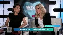 Mila Kunis And Kate McKinnon On 'The Spy Who Dumped Me'