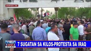 GLOBALITA 7 sugatan sa kilos protesta sa Iraq Nasa 54 patay