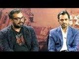 When Anurag Kashyap Said He Will 'DIVORCE' Nawazuddin Siddiqui