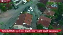 İstanbul Maltepe'de suç örgütlerine yönelik büyük operasyon