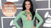 Katy Perry e la depressione: cosa le è successo?