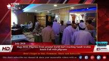Hajj 2018- Pilgrims from around world start reaching Saudi Arabia hotels Full with pligrams