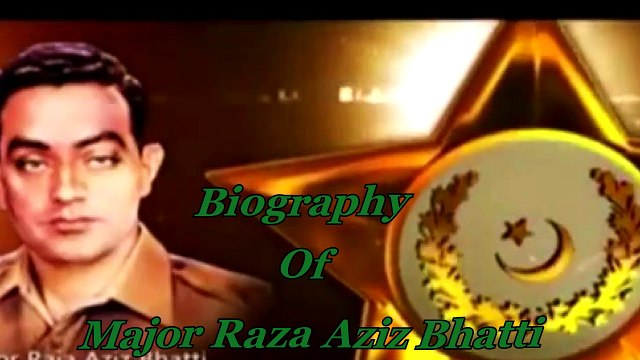 Major Raja Aziz Bhatti Biography | Third Nishan e Haider Award Major Raja Aziz Bhatti